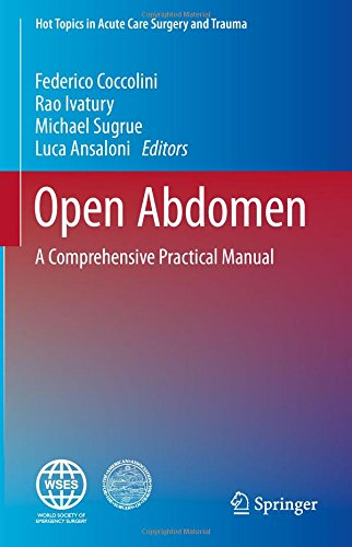 Open Abdomen: A Comprehensive Practical Manual (Hot Topics in Acute Care Surgery and Trauma)