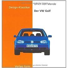 Der VW Golf (Design-Klassiker (Dt) (Birkhduser))