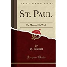 St. Paul: The Man and His Work (Classic Reprint)