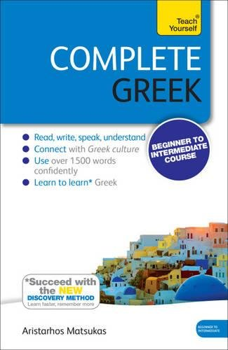 Complete Greek Beginner to Intermediate Book and Audio Course: Learn to read, write, speak and understand a new language with Teach Yourself (Teach Yourself Complete)
