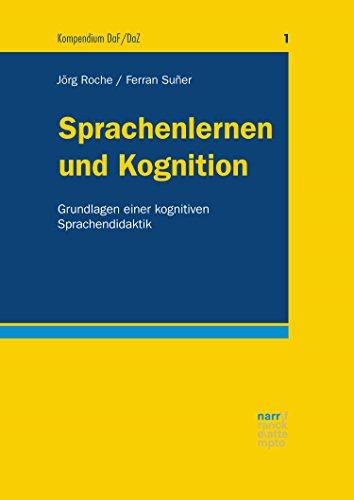 Sprachenlernen und Kognition: Grundlagen einer kognitiven Sprachendidaktik (Kompendium DaF/DaZ 1)