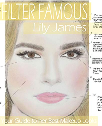 Descargar Gratis Libros Filter Famous - Lily James: Your Guide to Her Best Makeup Looks Libro Epub