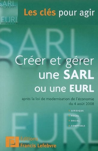 CREER ET GERER UNE SARL OU UNE EURL par Patrice Macqueron