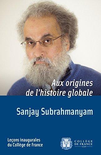 Aux origines de l'histoire globale: Leçon inaugurale prononcée le jeudi28novembre2013