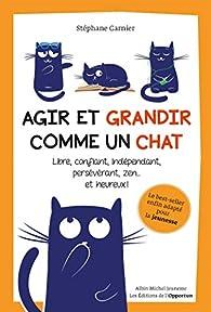 Agir et grandir comme un chat par Stéphane Garnier