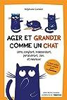 Agir et grandir comme un chat par Garnier