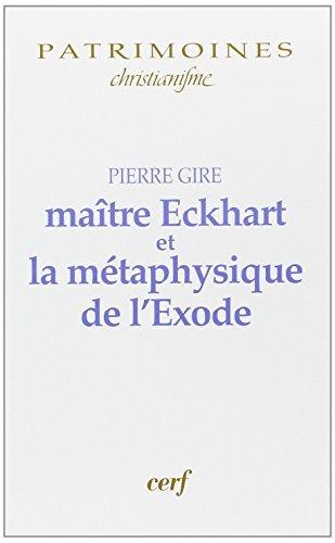 Maître Eckhart et la métaphysique de l'Exode par Pierre Gire