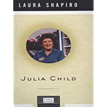 Julia Child: A Life (Penguin Lives) (English Edition)