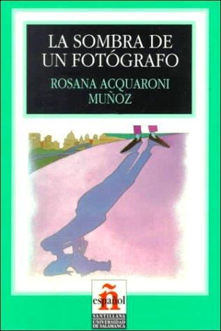 La Sombra de un Fotografo (Leer en Espanol: Level 1) (Spanish Edition) by Rosana Acquaroni Munoz (1998-12-02)