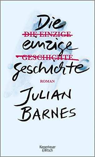 Die einzige Geschichte: Roman (German Edition)