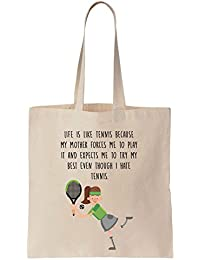 Life Is Like Tennis Because My Mother Forces Me To Play It And Expects Me To Try My Best Even Though I Hate Tennis Cotton Canvas Tote Bag Bolsa de tela de algodón