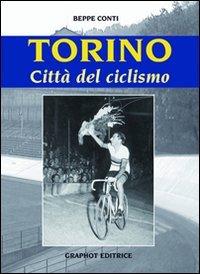 Torino, città del ciclismo por Beppe Conti