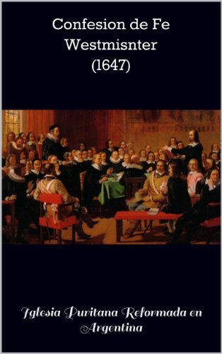 Confesion de Fe Westmisnter (1647) (Nuestros Estadares Doctrinales)