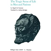 The Tragic Sense of Life in Men and Nations: Tragic Sense of Life in Men and Nations v. 4 (Selected Works of Miguel de Unamuno)