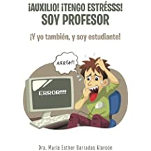 ¡Auxilio! ¡tengo estrésss! soy profesor