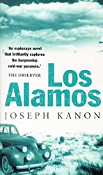 Los Alamos: Written by Joseph Kanon, 1998 Edition, (New edition) Publisher: Abacus [Paperback]