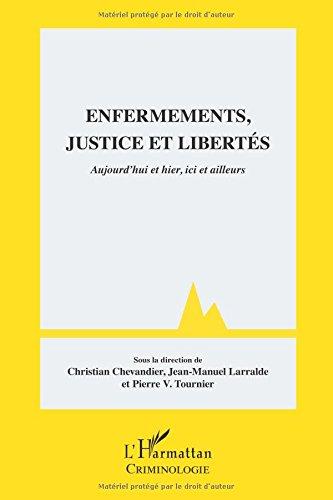 Enfermements, justice et libertés