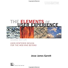 The Elements of User Experience: User-Centered Design for the Web and Beyond (Voices That Matter)