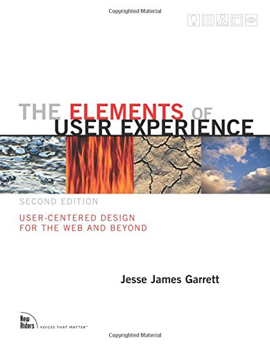 The Elements of User Experience: User-Centered Design for the Web and Beyond (Voices That Matter) por Jessie James Garrett