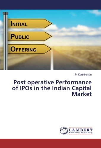 Post operative Performance of IPOs in the Indian Capital Market