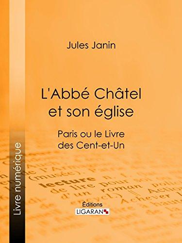L'Abbé Chatel et son église: Paris ou le Livre des cent-et-un par Jules Janin