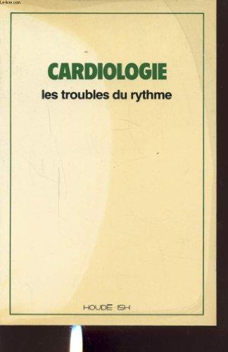 CARDIOLOGIE LES TROUBLES DU RYTHME