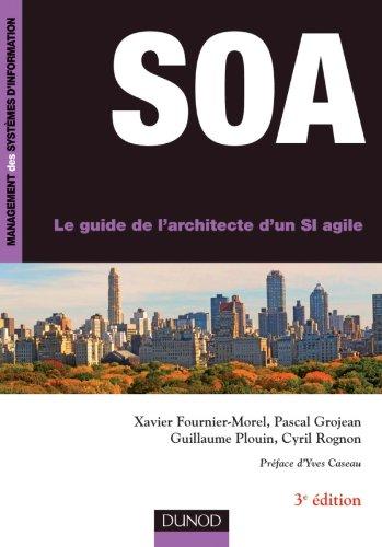 SOA - 3me dition - Le guide de l'architecte d'un SI agile