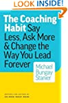 The Coaching Habit: Say Less, Ask Mor...