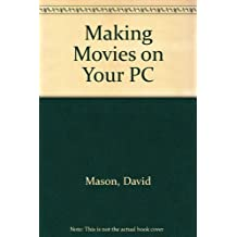 Making Movies on Your PC, w. 2 diskettes (5 1/4 inch)