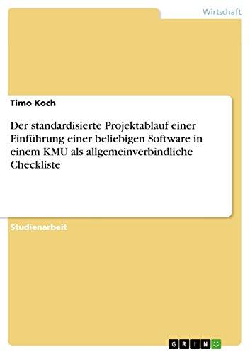 Der standardisierte Projektablauf einer Einführung einer beliebigen Software in einem KMU als allgemeinverbindliche Checkliste