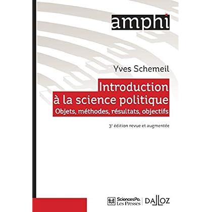 Introduction à la science politique - 3e éd. Objets, méthodes, résultats, objectifs