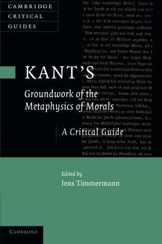 Kant's 'Groundwork of the Metaphysics of Morals': A Critical Guide (Cambridge Critical Guides) por Jens Timmermann