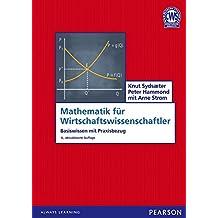 Mathematik für Wirtschaftswissenschaftler: Basiswissen mit Praxisbezug (Pearson Studium - Economic BWL) (German Edition)