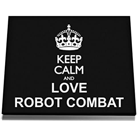 Teeburon Keep calm and love Robot Combat