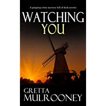 WATCHING YOU a gripping crime mystery full of dark secrets (English Edition)