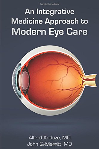 An Integrative Medicine Approach to Modern Eye (Eye Care)