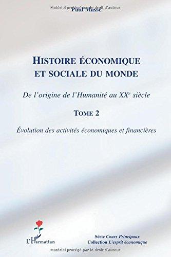 Histoire Economique et Sociale (T 2) du Monde de l'Origine de l'Humanité au Xxe Siecle Evolution des