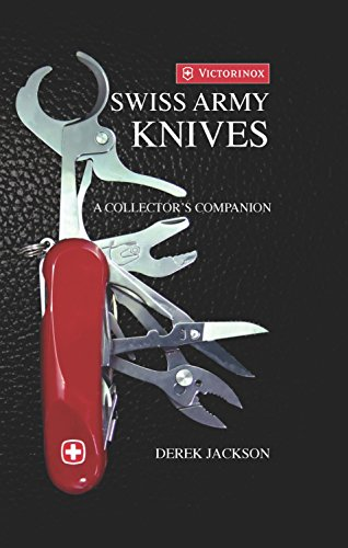 Swiss Army Knives: A Collector's Edition por Derek Jackson