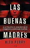 Las buenas madres: La historia real de las mujeres que se enfrentaron a la mafia más poderosa (Ariel)