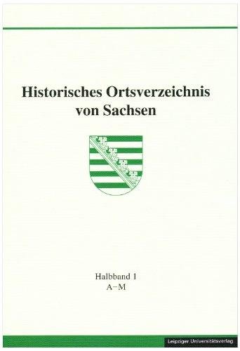 Historisches Ortsverzeichnis von Sachsen (Quellen und Materialien zur sächsischen Geschichte und Volkskunde)