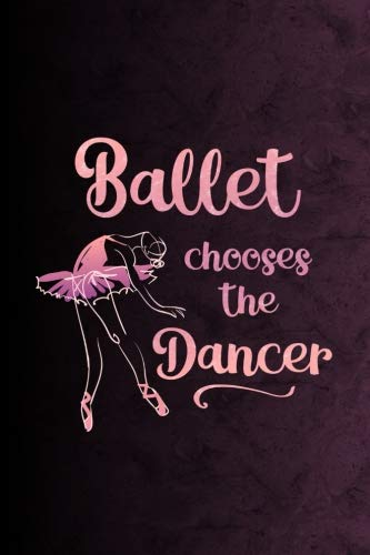 Ballet Chooses The Dancer: 6 x 9 Dot Grid Notebook - 120 pages - Life Planner