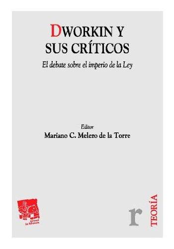 Dworkin y sus críticos por Mariano C. Melero de la Torre