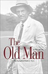 The Old Man: The Biography of Walter J. Travis by Bob Labbance (2000-08-02)