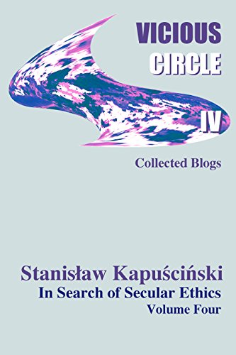 VICIOUS CIRCLE Volume Four: In Search of Secular Ethics. (English Edition)