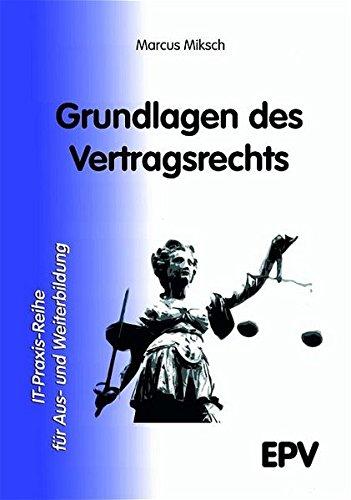Grundlagen des Vertragsrechts (IT-Praxis-Reihe für Aus- und Weiterbildung)
