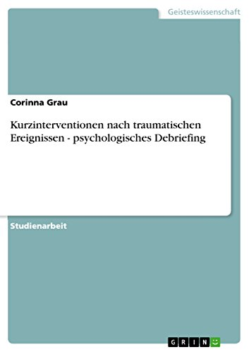 Kurzinterventionen nach traumatischen Ereignissen - psychologisches Debriefing