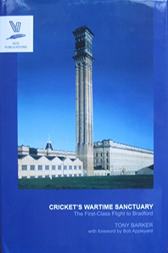 Cricket's Wartime Sanctuary: The First-class Flight to Bradford