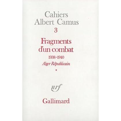 Fragments d'un combat 1938-1940. Alger Républicain (Tome 1) - Le Soir Républicain: Alger Républicain. Le Soir Républicain