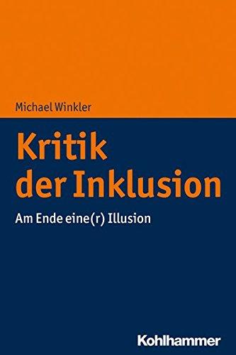 Kritik der Inklusion: Am Ende eine(r) Illusion