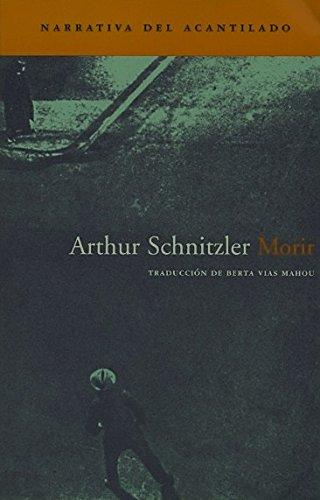 Morir (Narrativa del Acantilado) por Arthur Schnitzler